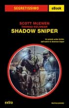 Shadow Sniper (Segretissimo) eBook by Scott McEwen, Thomas Koloniar