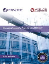 Managing Successful Projects with PRINCE2 2009 Edition ebook by AXELOS