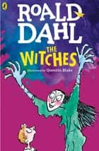 The Witches ebook by Roald Dahl
