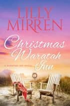 Christmas at The Waratah Inn ebook by Lilly Mirren