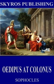 Oedipus at Colonus ebook by Sophocles,F. Storr