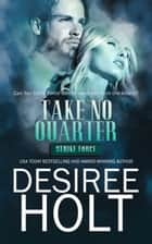 Take No Quarter ebook by Desiree Holt
