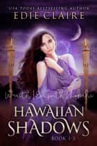 Hawaiian Shadows: Books One, Two, and Three - Boxed Set ebook by Edie Claire