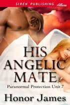His Angelic Mate ebook by Honor James