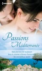 Passions en Méditerranée - Recueil de 3 romans ebook by Cathy Williams, Sara Craven, Margaret Mayo