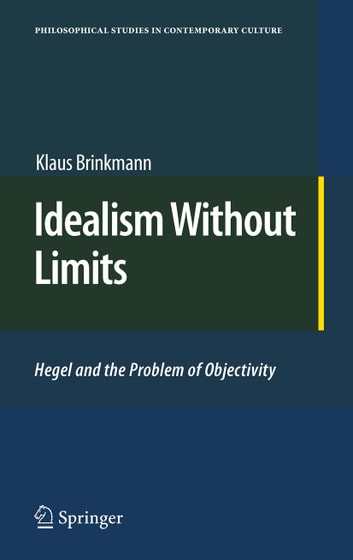 Idealism Without Limits - Hegel and the Problem of Objectivity ebook by Klaus Brinkmann