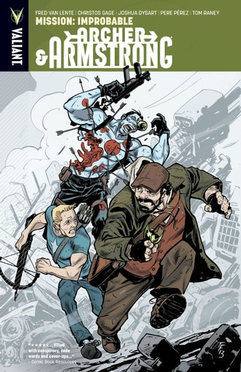 Archer & Armstrong Vol. 5: Mission: Improbable ebook by Fred Van Lente,Christos Gage,Joshua Dysart