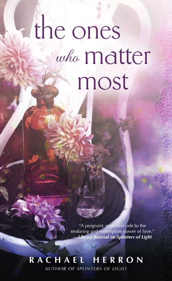 The Ones Who Matter Most ebook by Rachael Herron