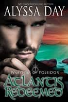 Atlantis Redeemed - Warriors of Poseidon ebook by Alyssa Day