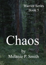 Chaos: Warrior Series Book 5 ebook by Melanie P. Smith