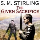 The Given Sacrifice audiobook by
