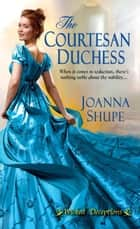 The Courtesan Duchess 電子書籍 by Joanna Shupe