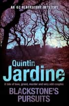 Blackstone's Pursuits (Oz Blackstone series, Book 1) - Murder and intrigue in a thrilling crime novel eBook by Quintin Jardine