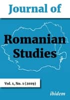 Journal of Romanian Studies - Volume 1,1 (2019) ebook by Margaret Beissinger, Lavinia Stan, Radu Cinpoes,...