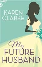 My Future Husband ebook by Karen Clarke