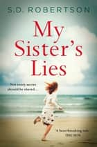 My Sister's Lies ebook by S.D. Robertson