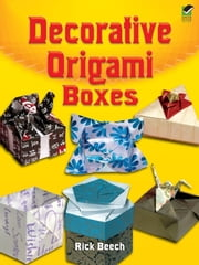Decorative Origami Boxes ebook by Rick Beech