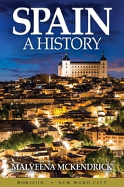 Spain: A History ebook by Malveena McKendrick