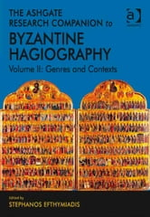 The Ashgate Research Companion to Byzantine Hagiography - Volume II: Genres and Contexts ebook by