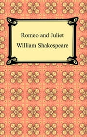 Romeo and Juliet ebook by William Shakespeare