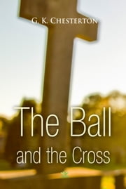 The Ball and the Cross ebook by G. Chesterton