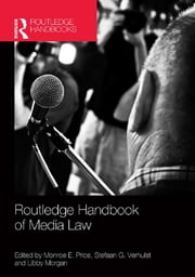Routledge Handbook of Media Law ebook by Monroe E. Price, Stefaan Verhulst, Libby Morgan