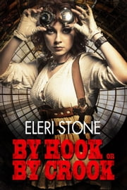 By Hook or By Crook - Reapers ebook by Eleri Stone