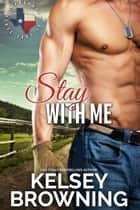 Stay with Me ebook by Kelsey Browning