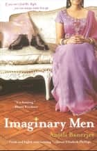 Imaginary Men ebook by Anjali Banerjee