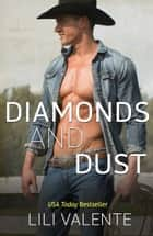 Diamonds and Dust ebook by Lili Valente, Jessie Evans