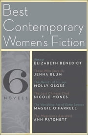 Best Contemporary Women's Fiction - Six Novels ebook by Jenna Blum, Maggie O'Farrell, Elizabeth Benedict,...