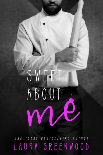 Sweet About Me ebook by Laura Greenwood