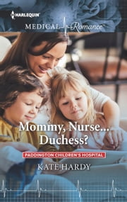 Mommy, Nurse...Duchess? ebook by Kate Hardy