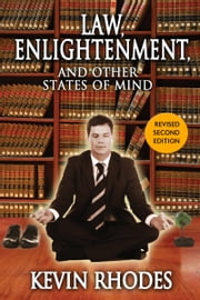 Law, Enlightenment, and Other States of Mind ebook by Kevin Rhodes