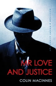 Mr Love and Justice ebook by Colin MacInnes