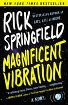 Magnificent Vibration ebook by Rick Springfield