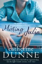 Missing Julia ebook by Catherine Dunne