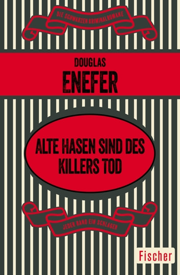 Alte Hasen sind des Killers Tod ebook by Douglas Enefer