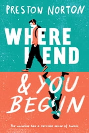 Where I End and You Begin ebook by Preston Norton