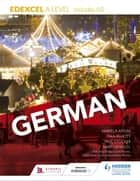 Edexcel A level German (includes AS) ebook by Paul Elliott, Marcus Waltl, Mariela Affum