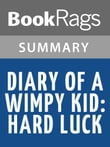 Diary of a Wimpy Kid: Hard Luck by Jeff Kinney l Summary & Study Guide