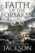 Faith of the Forsaken ebook by Jonathan-David Jackson
