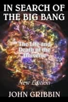 In Search of the Big Bang ebook by John Gribbin