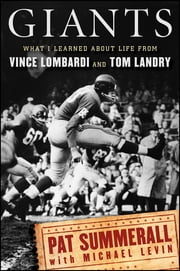 Giants - What I Learned About Life from Vince Lombardi and Tom Landry ebook by Pat Summerall,Michael Levin