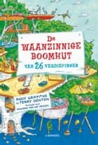 De waanzinnige boomhut van 26 verdiepingen ebook by Edward van de Vendel, Terry Denton, Andy Griffiths