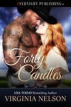 Forty Candles ebook by Virginia Nelson