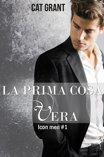 La prima cosa vera ebook by Cat Grant