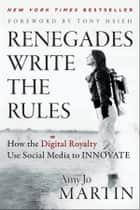 Renegades Write the Rules ebook by Amy Jo Martin
