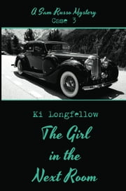 The Girl in the Next Room - A Sam Russo Mystery ebook by Ki Longfellow
