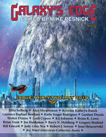 Galaxy's Edge Magazine: Issue 32, May 2018 - Galaxy's Edge, #32 ebook by Joe Haldeman,Kristine Kathryn Rusch,Gardner Dozois